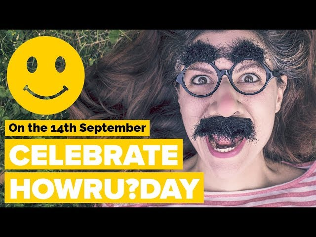 Celebrate HowRUDay  - 14th September