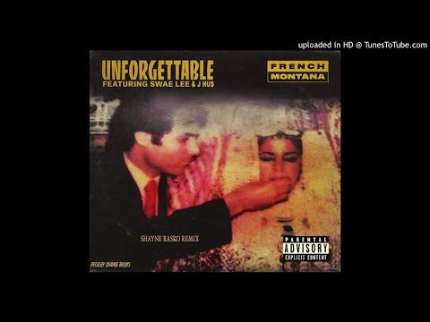 French Montana - Unforgettable (Shayne Rasko Remix) Ft.J Hus & Swae Lee @shaynerasko