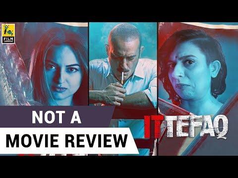 Ittefaq | Not A Movie Review | Sucharita...