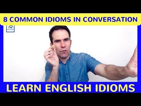 8 Common Idioms: Real English Conversation