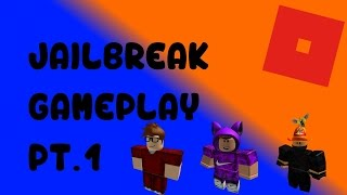 Roblox Jailbreak Gameplay Pt.1 w/ Crisis007 and Ninjafire101hd