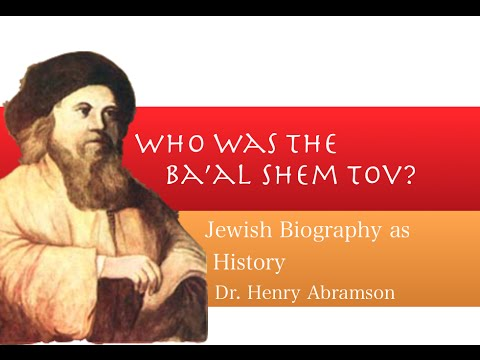 Who Was The Ba'al Shem Tov? Founder of Hasidism Jewish History Lecture Dr. Henry Abramson