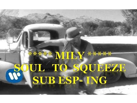 Red Hot Chili Peppers - Soul To Squeeze Subtitulado Español Ingles