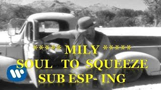 Video Red Hot Chili Peppers - Soul To Squeeze Subtitulado Español Ingles download MP3, 3GP, MP4, WEBM, AVI, FLV Agustus 2018
