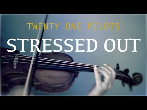 Twenty One Pilots - Stressed Out for violin and piano (COVER)