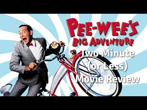 Two Minute (or Less) Movie Review – Pee-wee's Big Adventure
