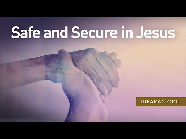 Safe and Secure in Jesus, Song of Solomon 8 – January 21st, 2021