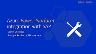 Series 1 Episode 2  Azure Power Platform integration with SAP
