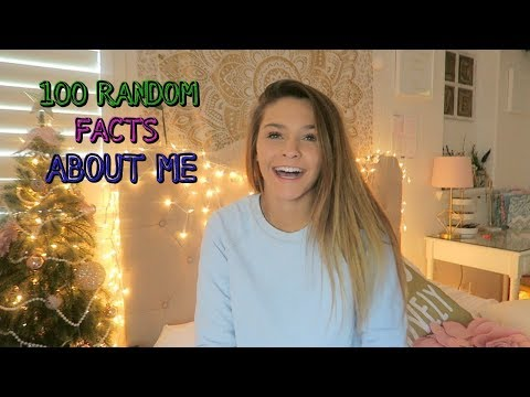 100 FACTS ABOUT ME!