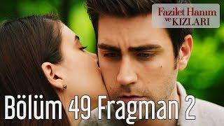 Fazilet Hanım ve Kızları 49. Bölüm 2. Fragman