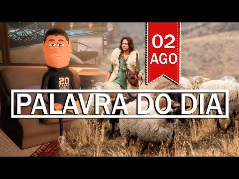 PALAVRA DE DEUS PARA HOJE, DIA 02 DE AGOSTO   ANIMA GOSPEL