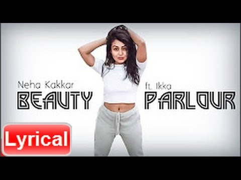 Beauty Parlor song WITH lYRICS | Jindua | Neha Kakkar & Ikka | Latest Punjabi Song 2017