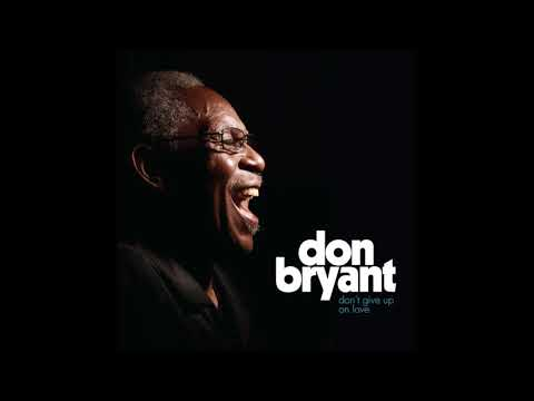 Don Bryant - Don't Give Up On Love (Full Album) HQ