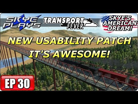 Transport Fever AMERICAN DREAM Part 30 ►NEW USABILITY PATCH - IT'S AWESOME!◀ Gameplay/Let's Play
