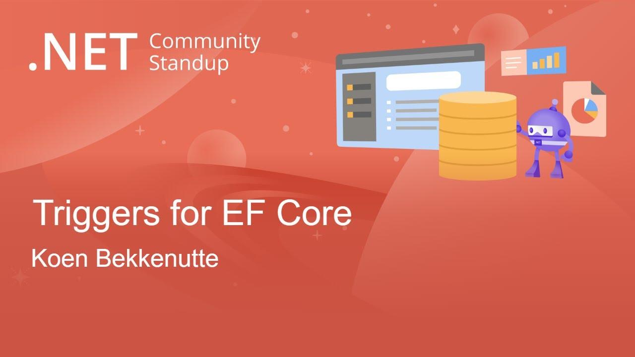 Entity Framework Community Standup - Triggers for EF Core