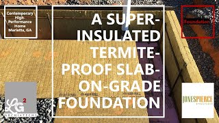 Super-insulated Termite-proof Slab-on-grade Foundation