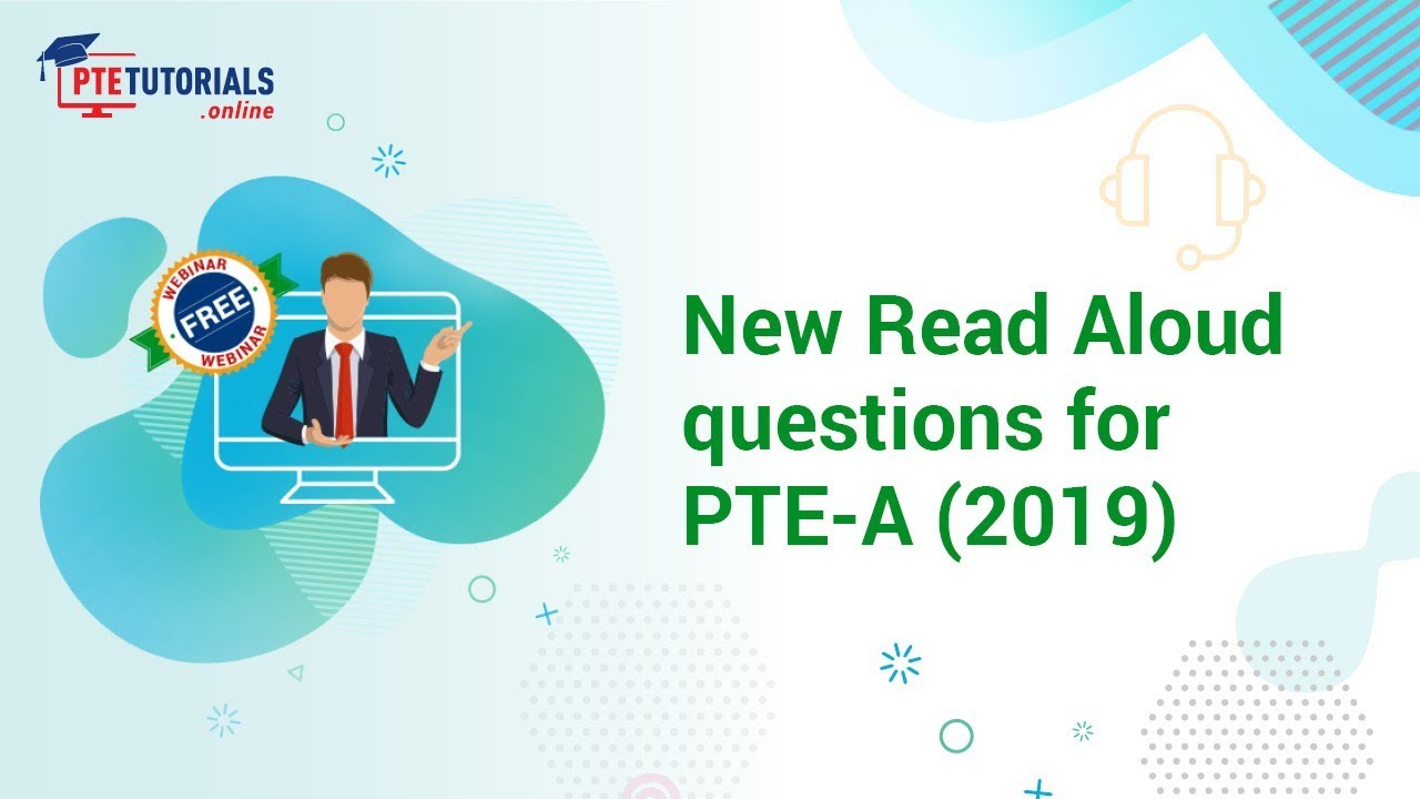PTE-A Webinar: New Read Aloud Questions for PTE-A (2019)
