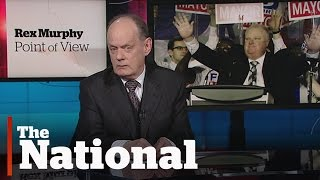 Rex Murphy | Remembering Rob Ford