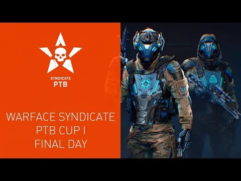 Warface Syndicate: PTB Cup I. Final Day