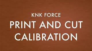Print and Cut Calibration - KNK Force