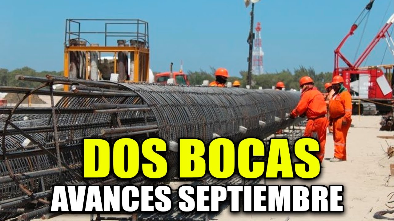 AVANCES EN LA CONSTRUCCIÓN DE DOS BOCAS