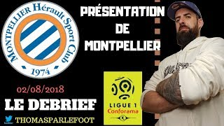 MONTPELLIER - PRESENTATION DU CLUB - LIGUE 1 2018-2019 / 02-08-2018