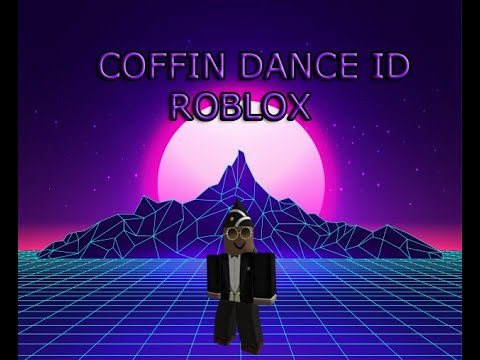 Coffins Id Roblox Roblox Bypassed Coffin Dance Id Loud 2020 Youtube