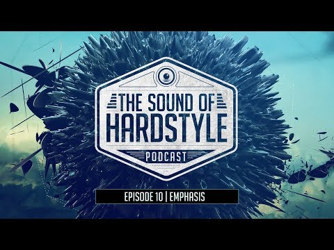 The Sound Of Hardstyle Episode 10 (Incl. a Guestmix by Emphasis)