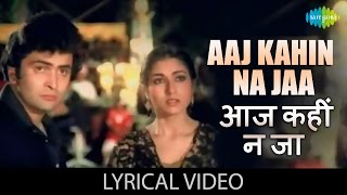aaj kahin na jaa with lyrics आज कहीं न जा गाने के बोल bade dil wala rishi kapoor tina munim