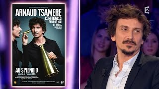 Arnaud Tsamère - On n'est pas couché 7 février 2015 #ONPC