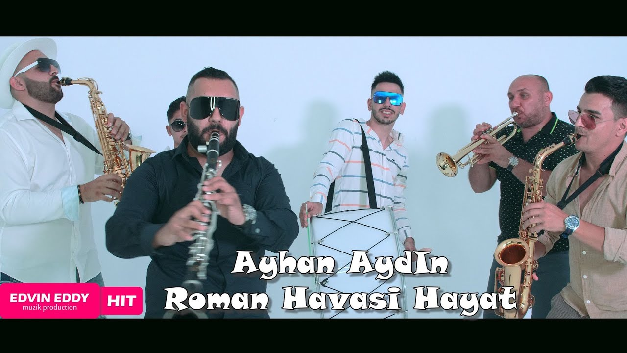 ☆ Ayhan Aydin ☆ Roman Havasi Hayat ♫ █▬█ █ ▀█▀ ♫ (Official Video)