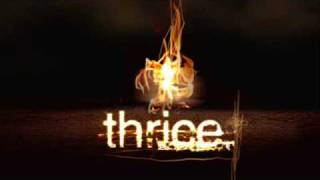 Thrice - The melting point of wax