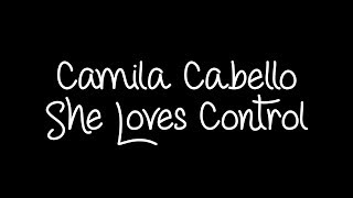 Camila Cabello - She Loves Control Lyrics