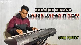 Harok Baganti seso - Ovhi Firsty Pop minang Terbaru 2019    Karaoke Plus Lirik Versi Samuel Diasty