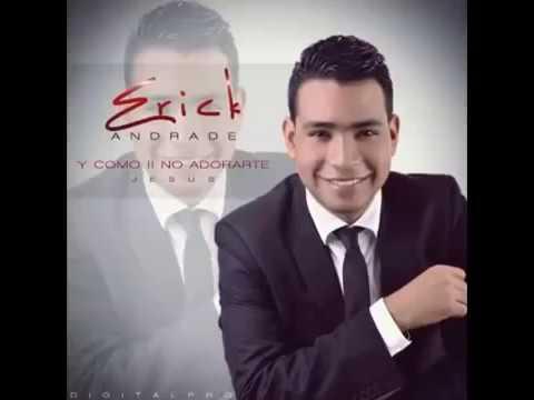 Erick Andrade / Como no adorarte Jesus