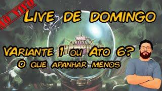 Live de Domingo - Variante 1 ou Ato 6? - Marvel Torneio de Campeões