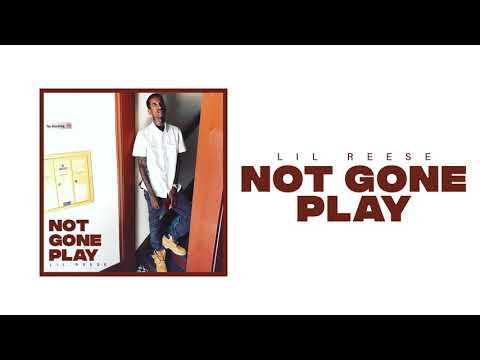 Lil Reese - Not Gone Play ft Tee Grizzley (Official Audio)