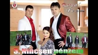 Royal Team ( OFFICIAL audio 2015 ) - Nincsen pénzem - ( harmadik saját dalunk )
