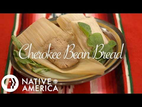 Cherokee Bean Bread | Native America | PBS Food