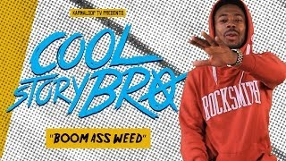 Deniro Farrar - Paranoid Freak Out from Weed | COOL STORY BRO | Ep. 1