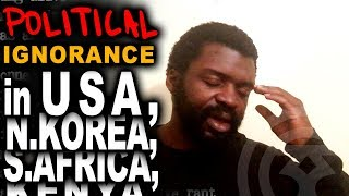 Collusion of Ignorance | Politics in the USA, North Korea and South Africa