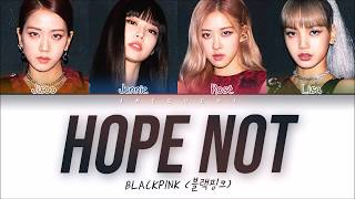 BLACKPINK - Hope Not (아니길) (Color Coded Lyrics Eng/Rom/Han/가사)