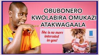 Omukyala atakwagala omulabira kukki? Signs that a woman is no more interested in you!