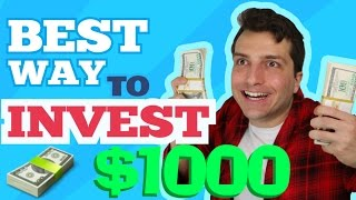 Best Way To Invest 1000 Dollars