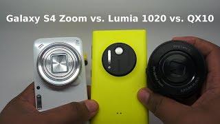 Samsung Galaxy S4 Zoom vs Nokia Lumia 1020 vs Sony QX 10