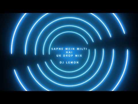 Sapne Mein Milti Hai (UK Drop Mix) - DJ Lemon