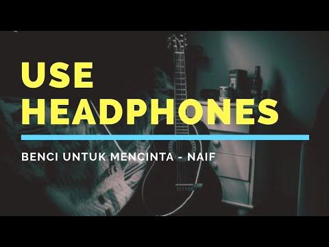 Naif - Benci untuk mencinta    8D  Indonesia