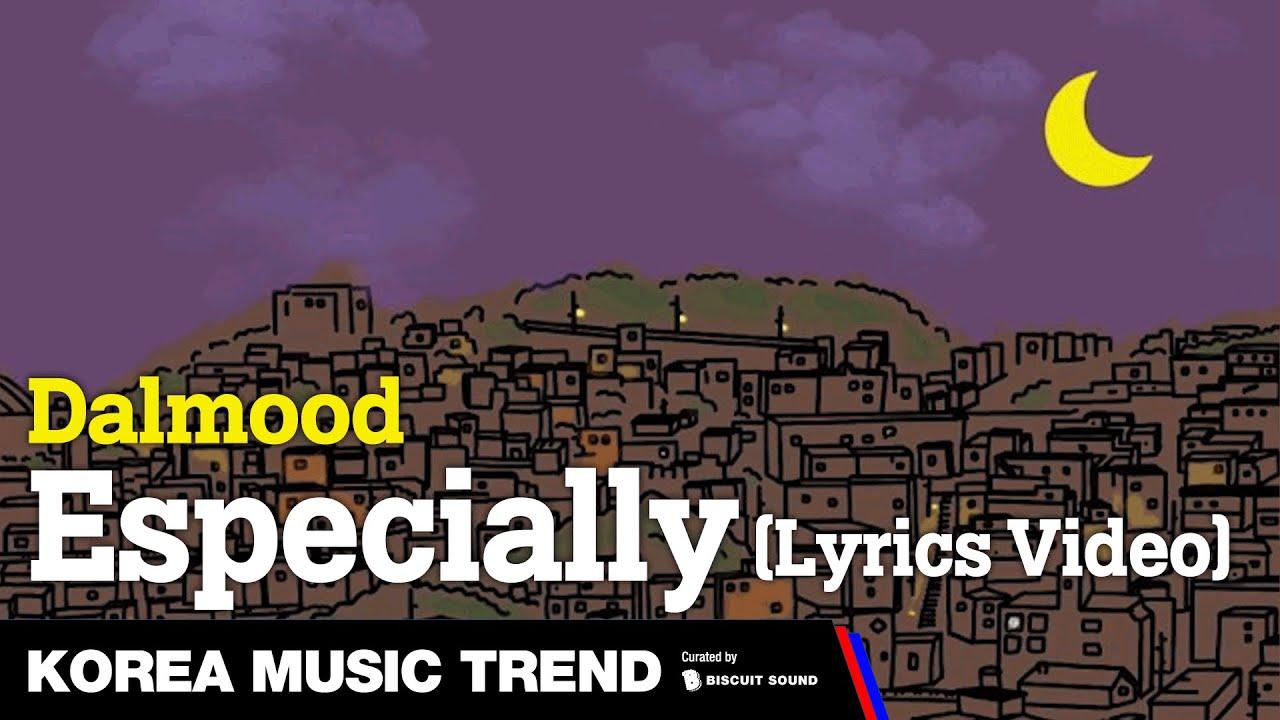 [PV] Dalmood (달무드) - Especially (Lyrics Video)