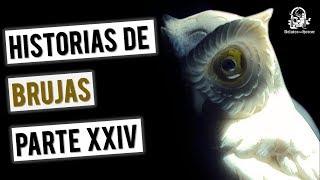 HISTORIAS DE BRUJAS REALES (RECOPILACIÓN DE RELATOS XXIV)