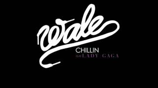 Chillin Remix  Wale ft  Lady Gaga & Various Artists